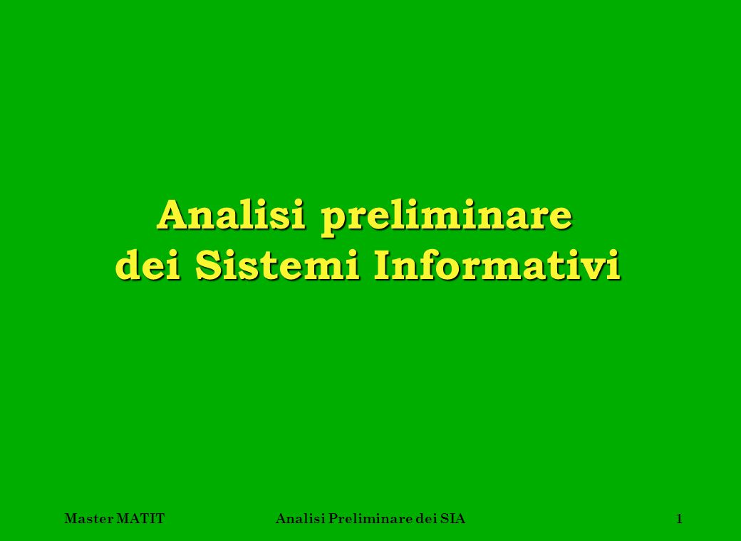 dei Sistemi Informativi Analisi Preliminare dei SIA