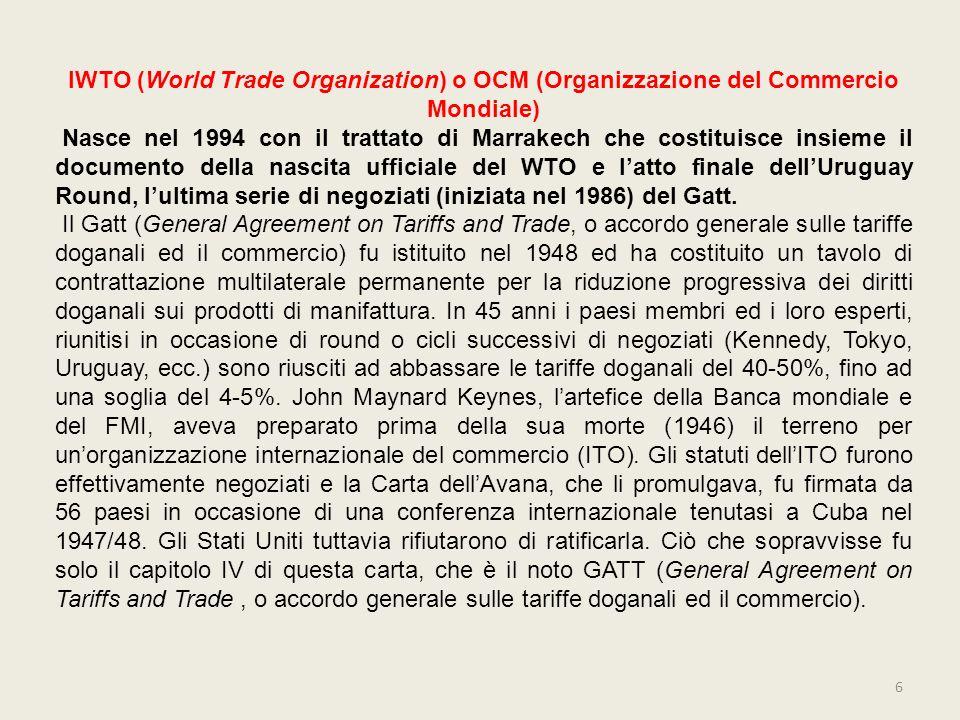 IWTO (World Trade Organization) o OCM (Organizzazione del Commercio Mondiale)