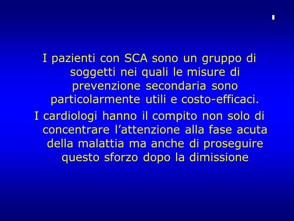 I pazienti con SCA sono un gruppo di soggetti nei quali le misure di prevenzione secondaria sono particolarmente utili e costo-efficaci.