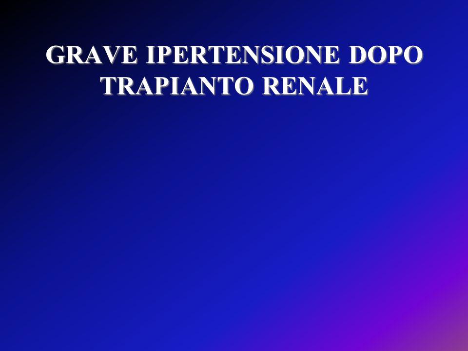 GRAVE IPERTENSIONE DOPO TRAPIANTO RENALE