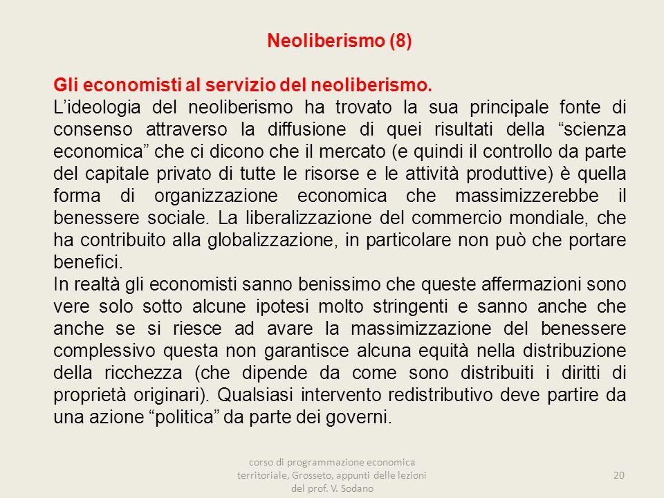 Gli economisti al servizio del neoliberismo.