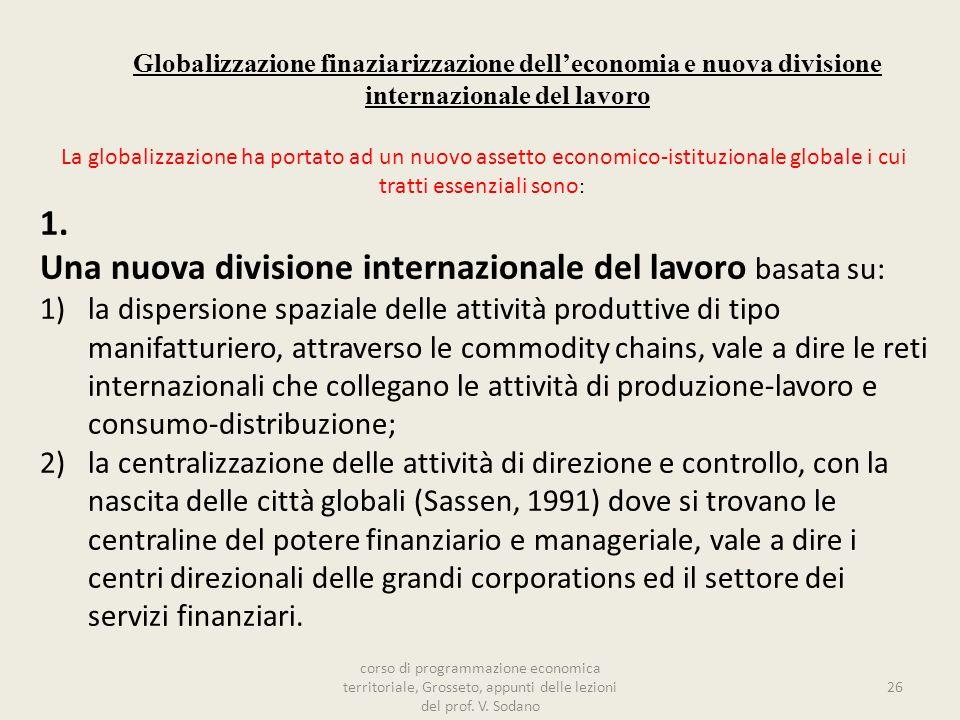 Una nuova divisione internazionale del lavoro basata su: