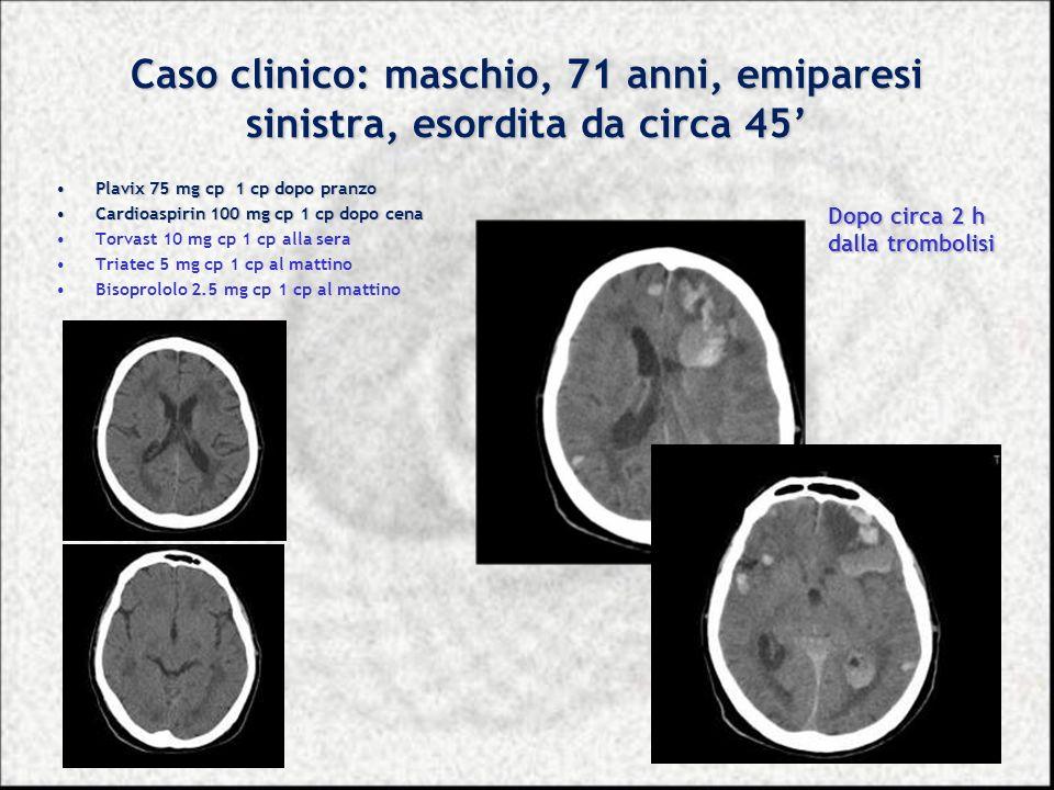 Caso clinico: maschio, 71 anni, emiparesi sinistra, esordita da circa 45'
