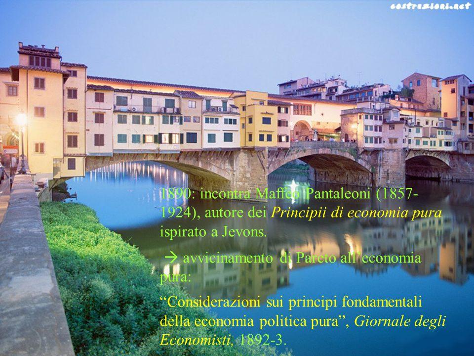 1890: incontra Maffeo Pantaleoni (1857-1924), autore dei Principii di economia pura ispirato a Jevons.