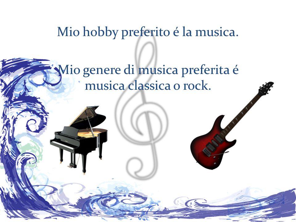 Mio hobby preferito é la musica