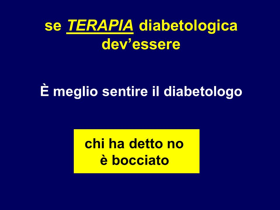 se TERAPIA diabetologica È meglio sentire il diabetologo