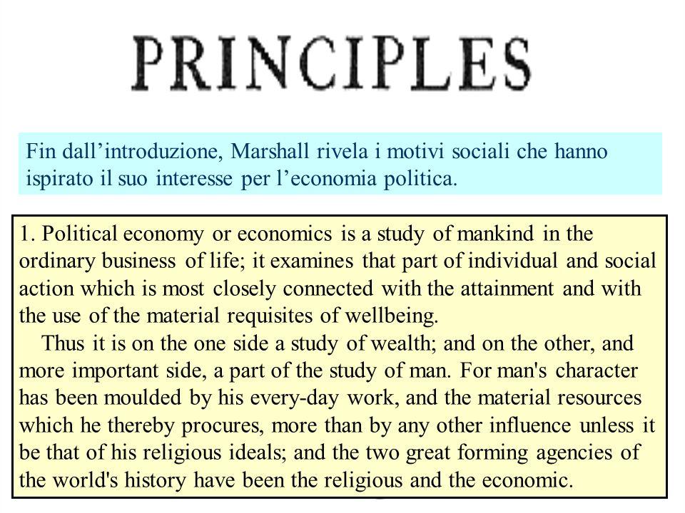 Fin dall'introduzione, Marshall rivela i motivi sociali che hanno ispirato il suo interesse per l'economia politica.