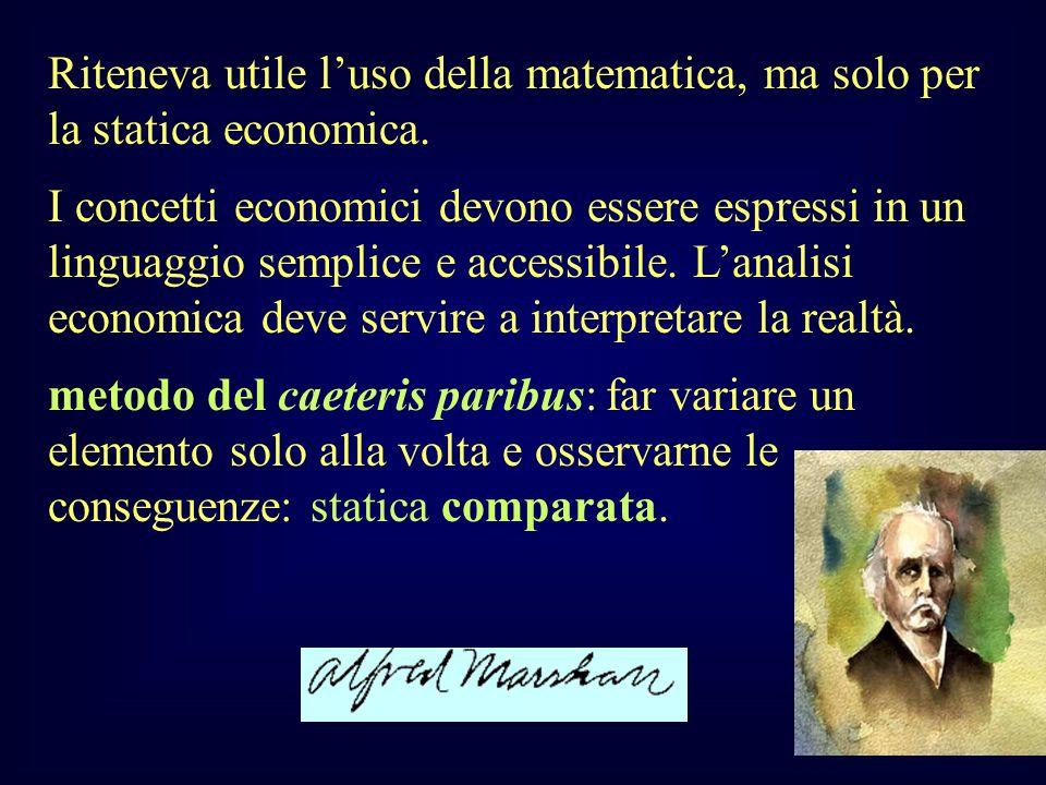 Riteneva utile l'uso della matematica, ma solo per la statica economica.