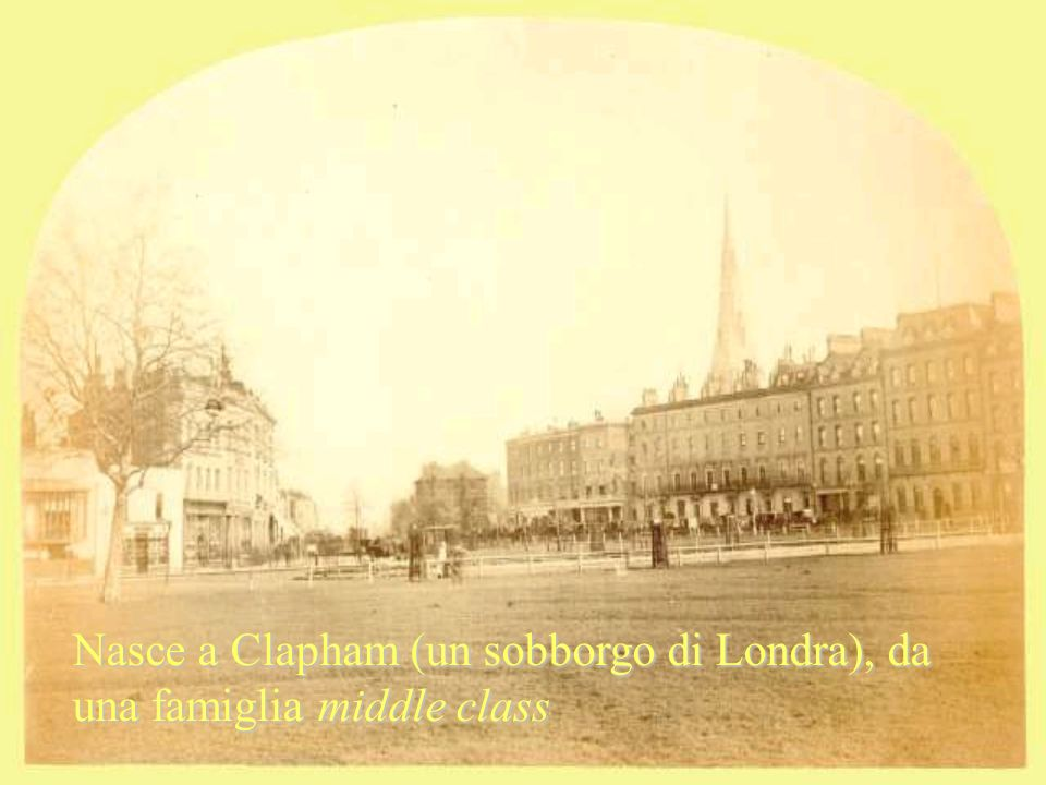 Nasce a Clapham (un sobborgo di Londra), da una famiglia middle class