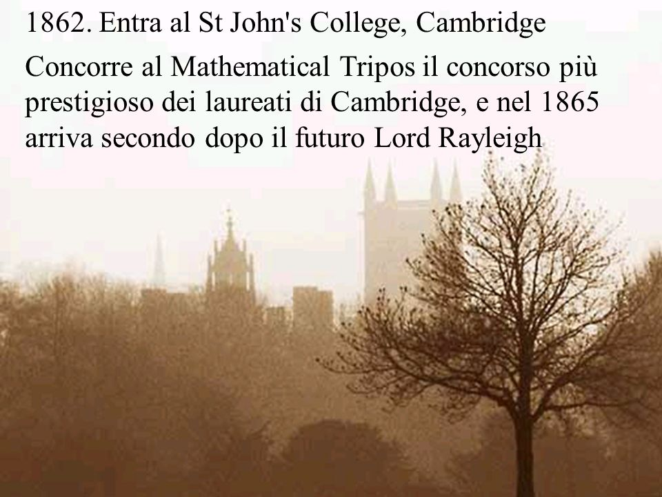 1862. Entra al St John s College, Cambridge