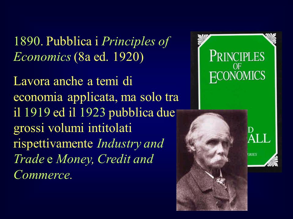 1890. Pubblica i Principles of Economics (8a ed. 1920)