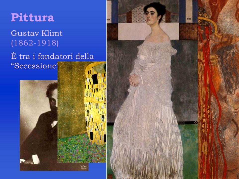 Pittura Gustav Klimt (1862-1918) È tra i fondatori della Secessione