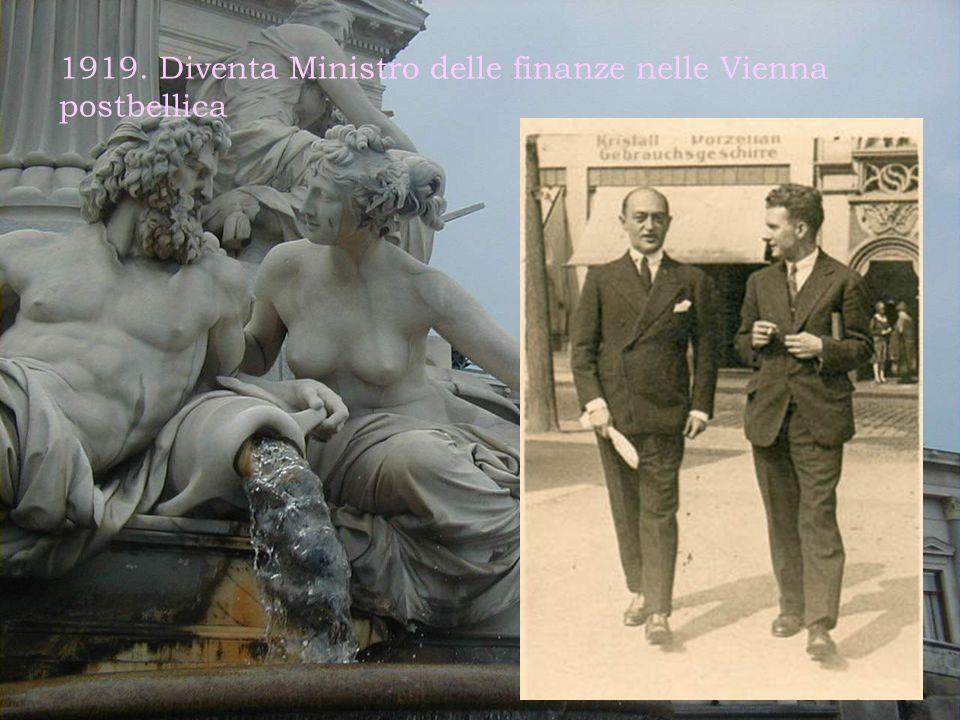 1919. Diventa Ministro delle finanze nelle Vienna postbellica