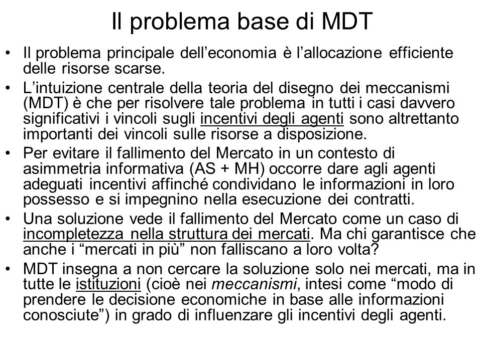 Il problema base di MDTIl problema principale dell'economia è l'allocazione efficiente delle risorse scarse.