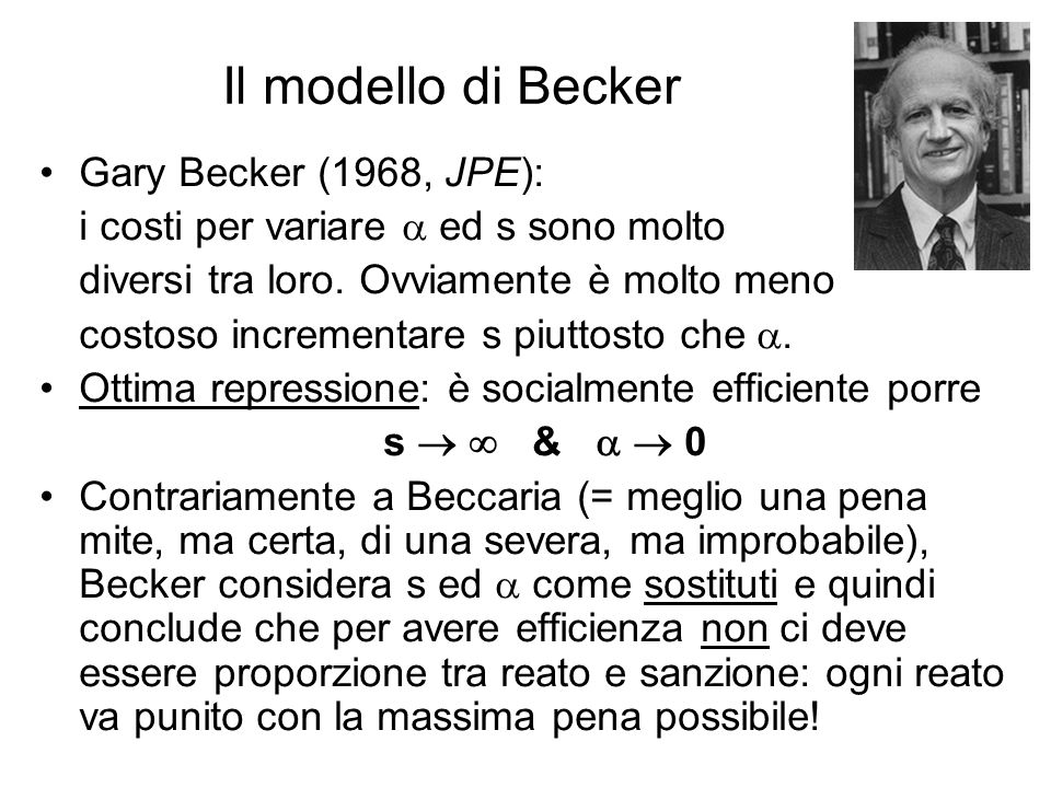 Il modello di Becker Gary Becker (1968, JPE):