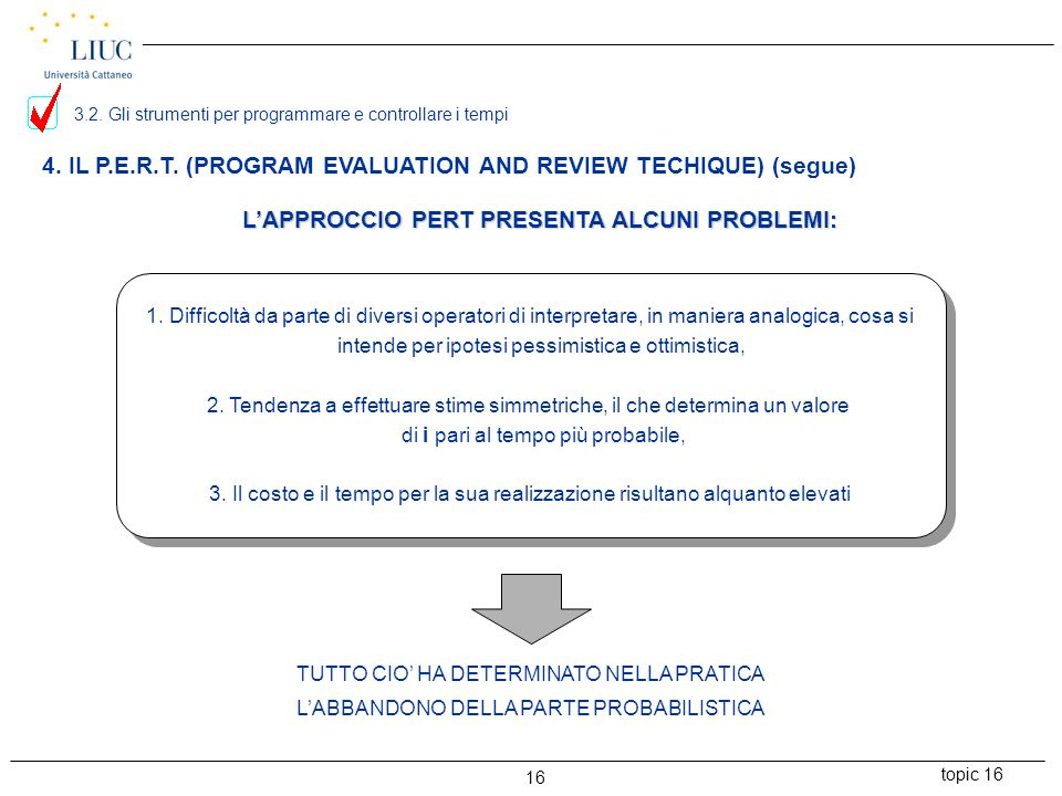 4. IL P.E.R.T. (PROGRAM EVALUATION AND REVIEW TECHIQUE) (segue)