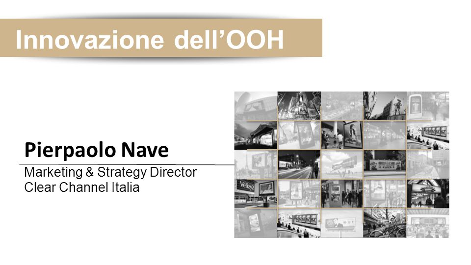 Innovazione dell'OOH Pierpaolo Nave Marketing & Strategy Director