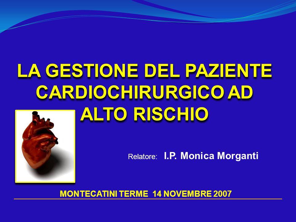 LA GESTIONE DEL PAZIENTE CARDIOCHIRURGICO AD ALTO RISCHIO
