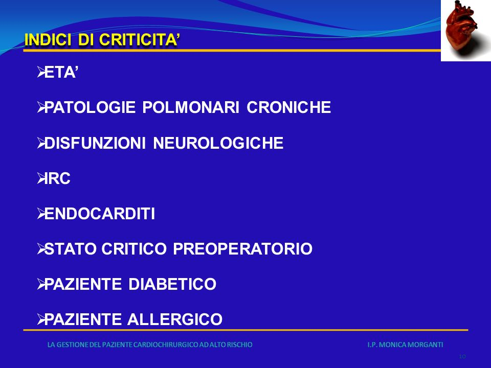 PATOLOGIE POLMONARI CRONICHE DISFUNZIONI NEUROLOGICHE IRC ENDOCARDITI