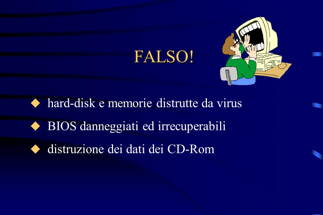 FALSO! hard-disk e memorie distrutte da virus