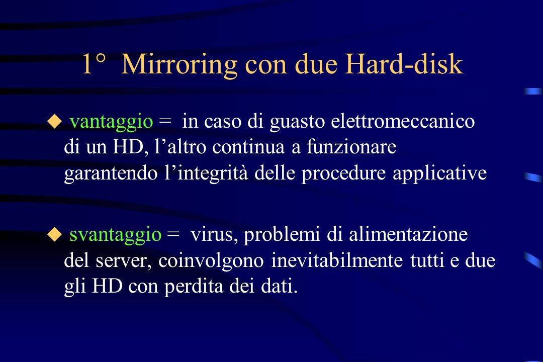 1° Mirroring con due Hard-disk