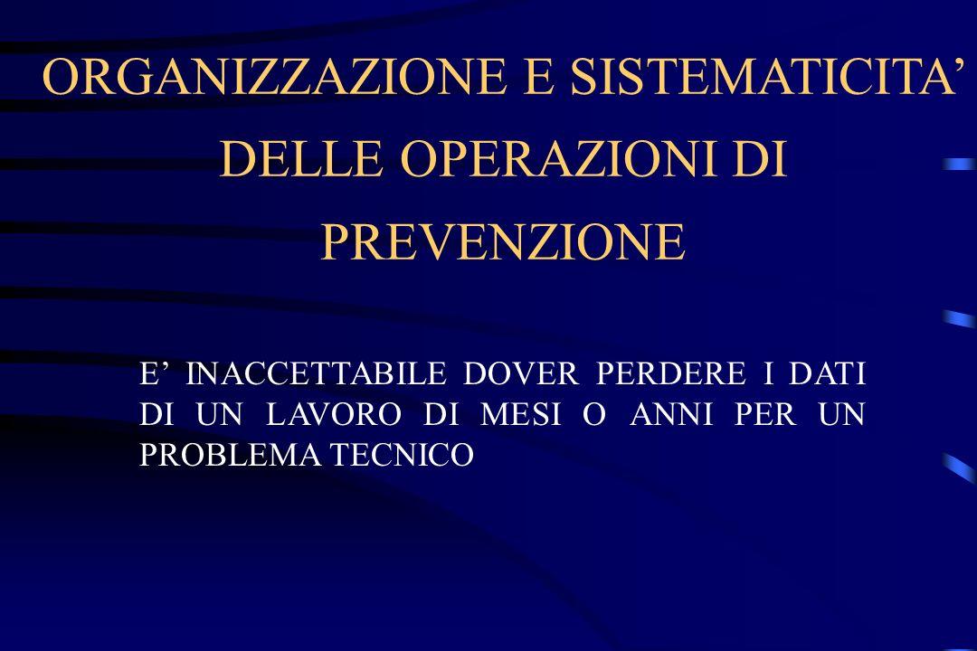 ORGANIZZAZIONE E SISTEMATICITA' DELLE OPERAZIONI DI PREVENZIONE
