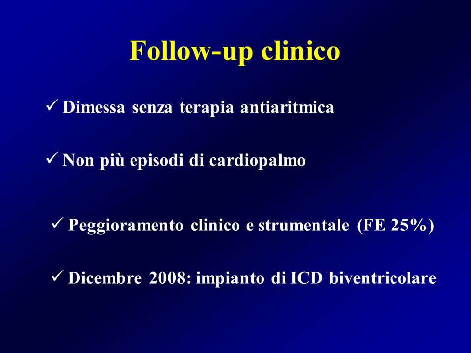 Follow-up clinico Dimessa senza terapia antiaritmica