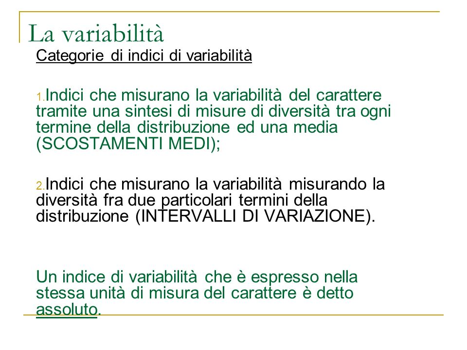 La variabilità Categorie di indici di variabilità.