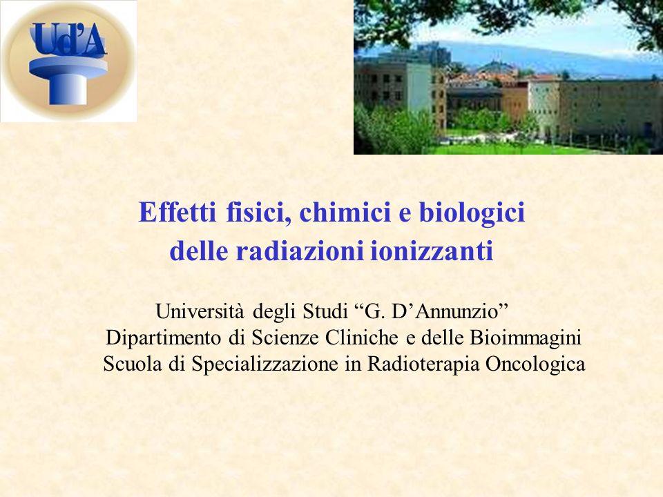 Effetti fisici, chimici e biologici delle radiazioni ionizzanti
