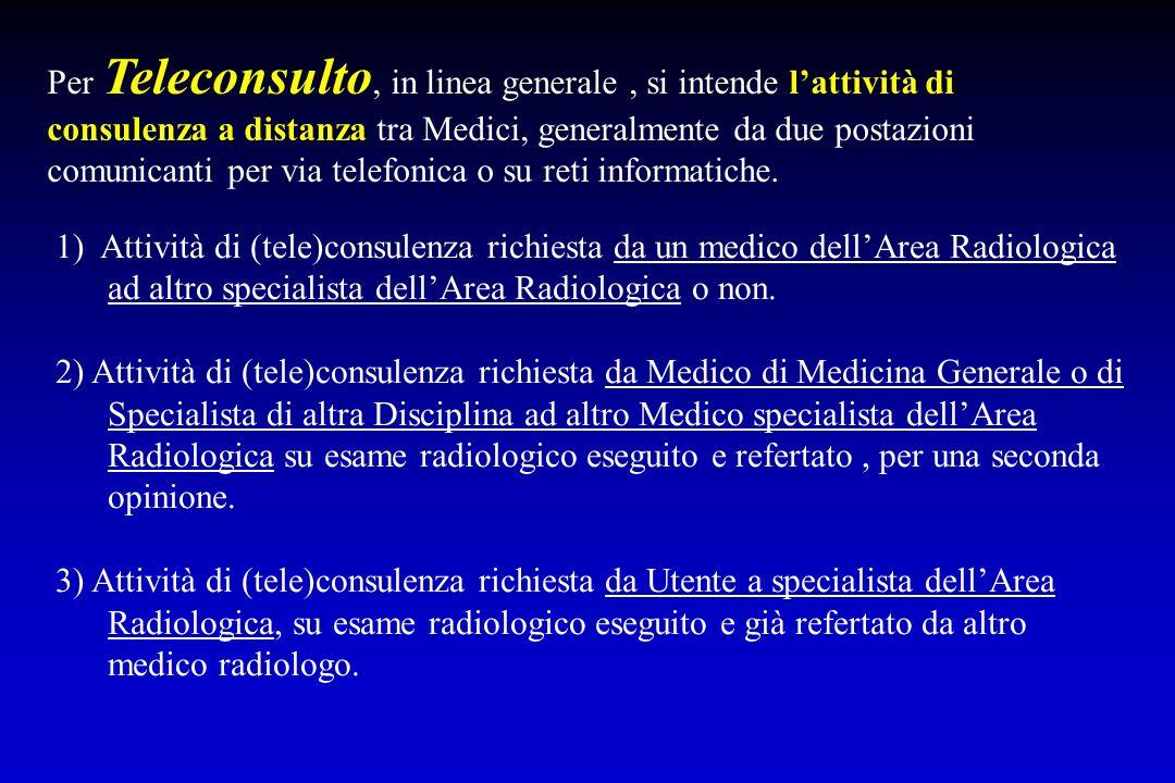Per Teleconsulto, in linea generale , si intende l'attività di consulenza a distanza tra Medici, generalmente da due postazioni comunicanti per via telefonica o su reti informatiche.