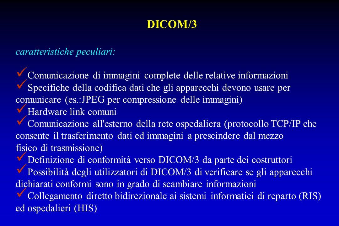 DICOM/3 caratteristiche peculiari: