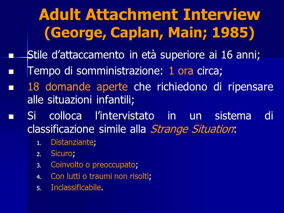 Adult Attachment Interview (George, Caplan, Main; 1985)