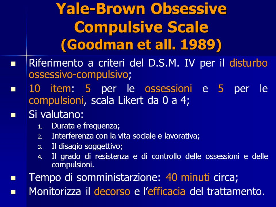 Yale-Brown Obsessive Compulsive Scale (Goodman et all. 1989)