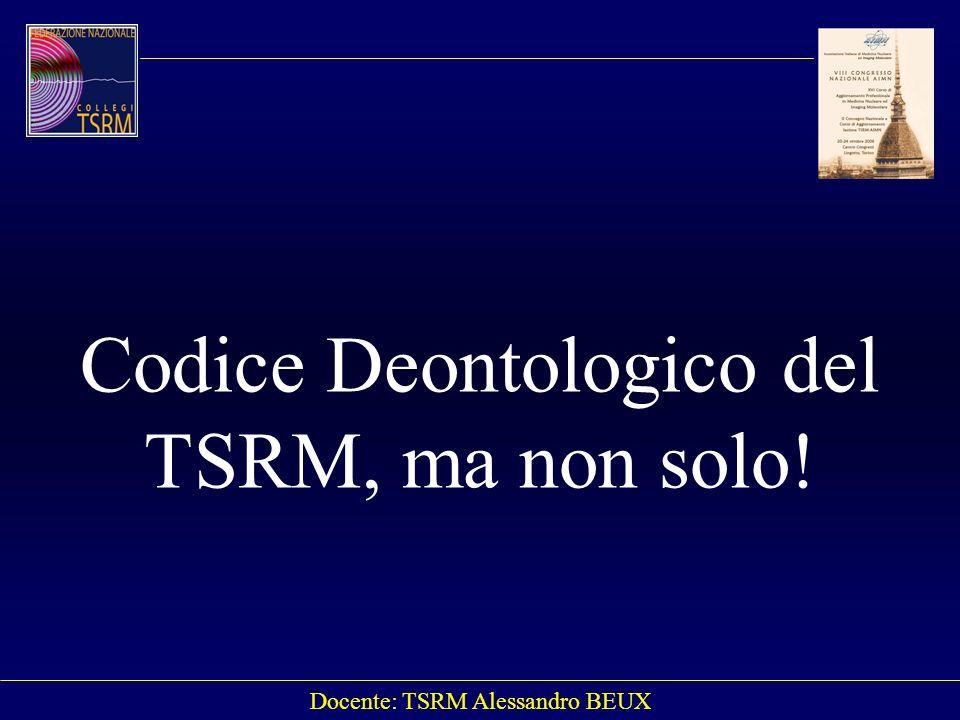 Codice Deontologico del TSRM, ma non solo!