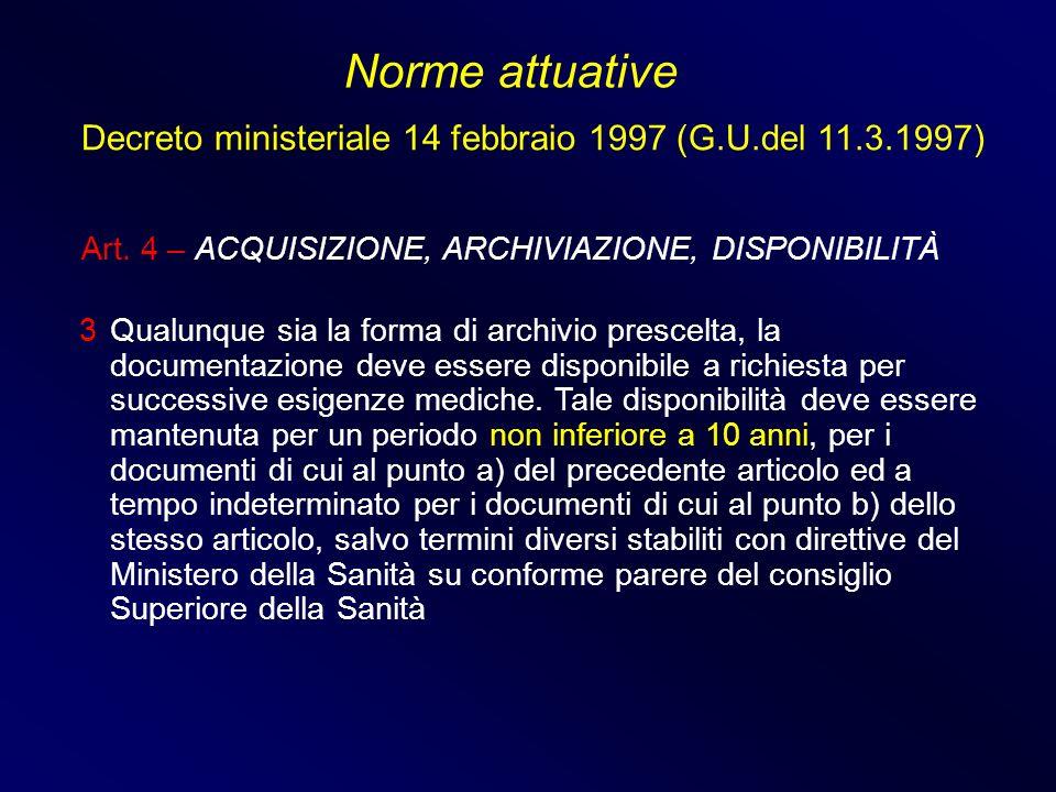 Norme attuative Decreto ministeriale 14 febbraio 1997 (G.U.del 11.3.1997) Art. 4 – ACQUISIZIONE, ARCHIVIAZIONE, DISPONIBILITÀ.