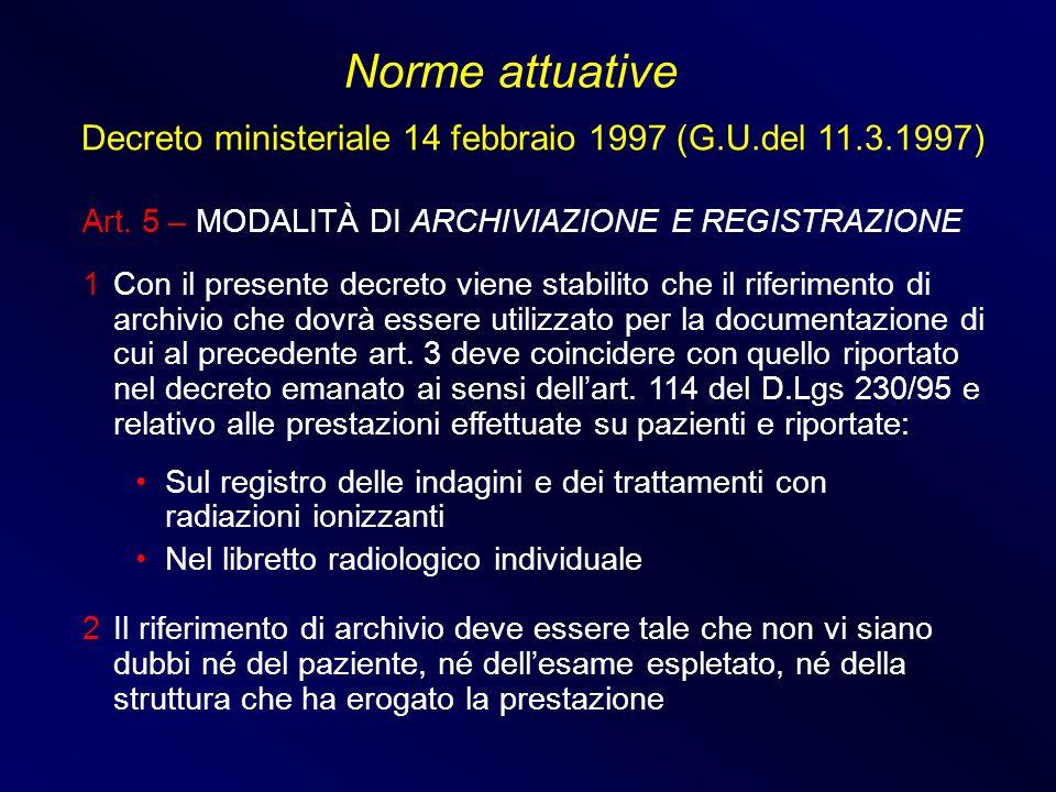 Norme attuative Decreto ministeriale 14 febbraio 1997 (G.U.del 11.3.1997) Art. 5 – MODALITÀ DI ARCHIVIAZIONE E REGISTRAZIONE.