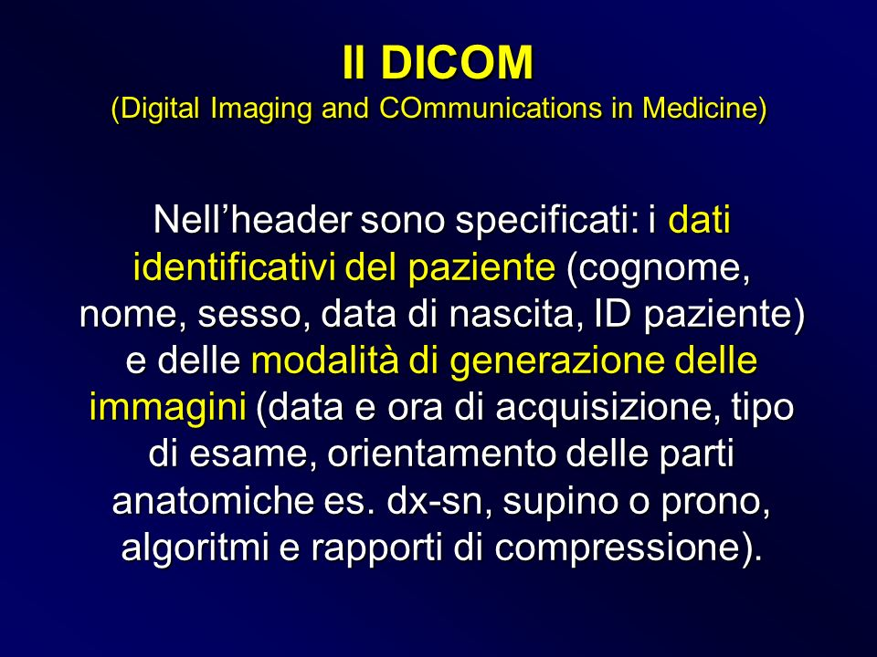 (Digital Imaging and COmmunications in Medicine)