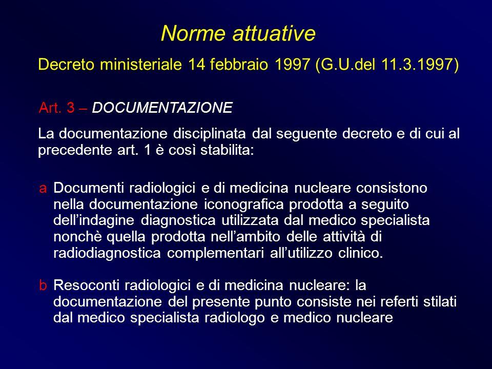 Norme attuative Decreto ministeriale 14 febbraio 1997 (G.U.del 11.3.1997) Art. 3 – DOCUMENTAZIONE.