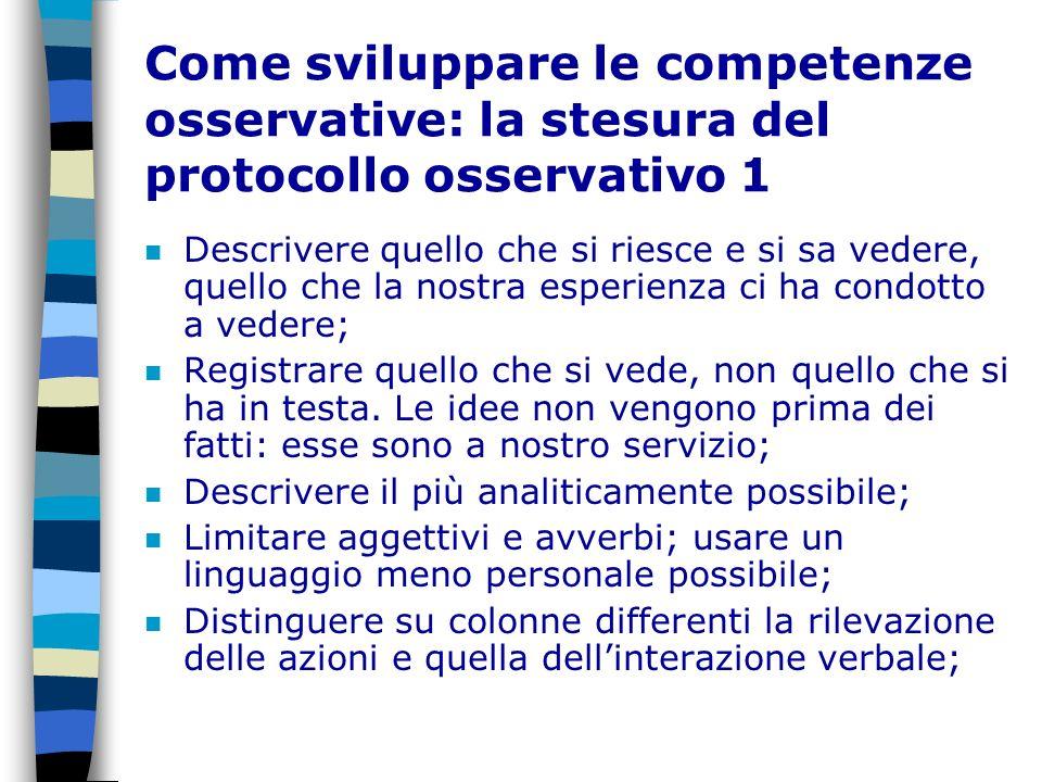Come sviluppare le competenze osservative: la stesura del protocollo osservativo 1