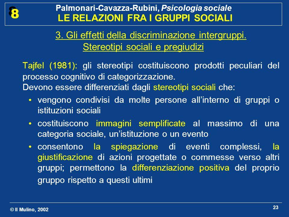 3. Gli effetti della discriminazione intergruppi.
