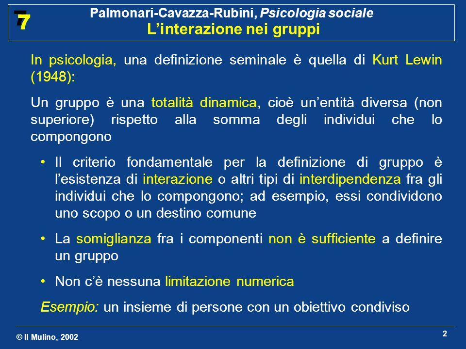 In psicologia, una definizione seminale è quella di Kurt Lewin (1948):