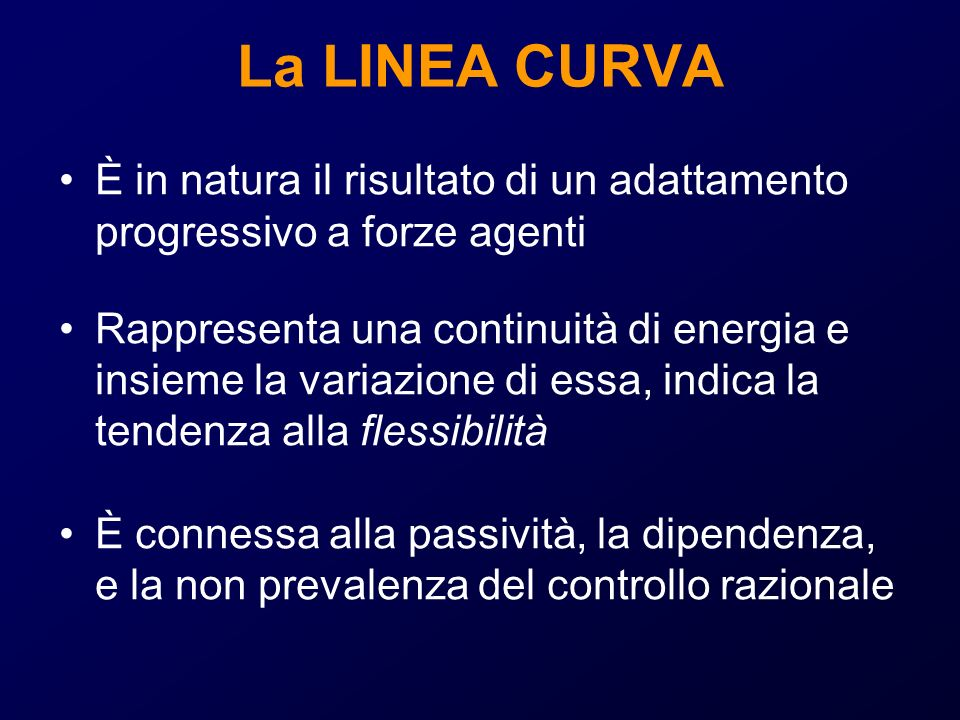 La LINEA CURVA È in natura il risultato di un adattamento progressivo a forze agenti.