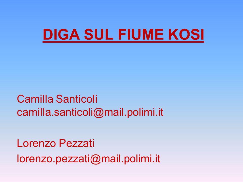 DIGA SUL FIUME KOSI Camilla Santicoli camilla.santicoli@mail.polimi.it