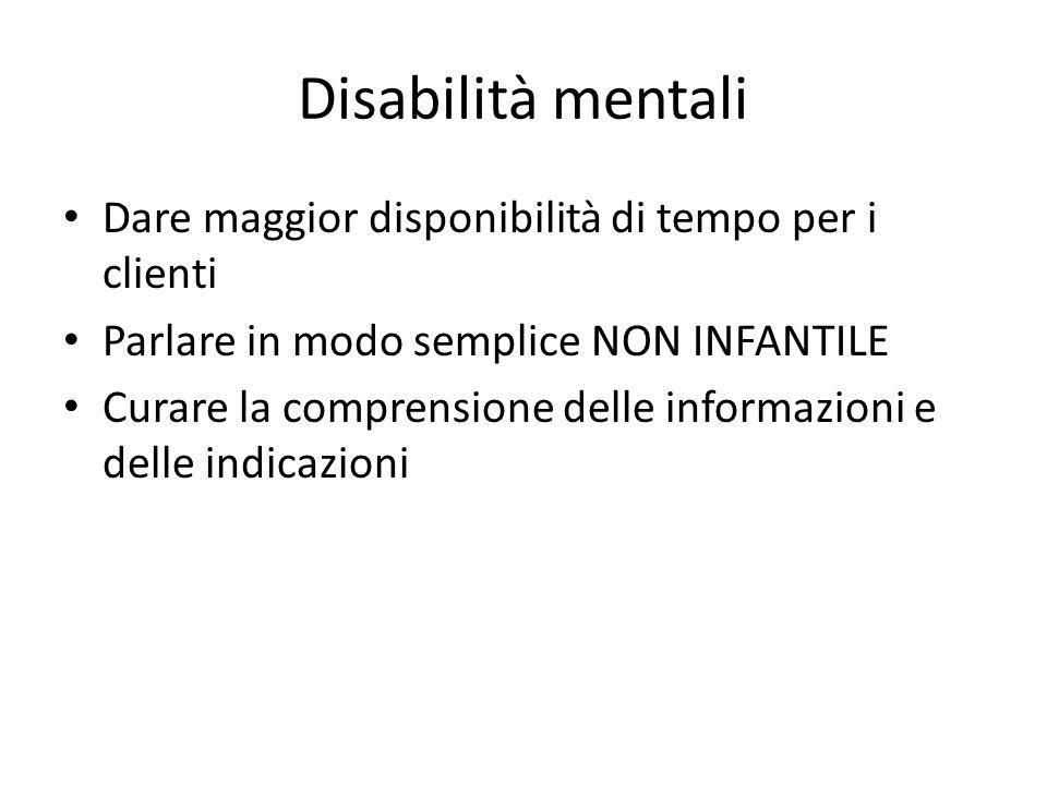 Disabilità mentali Dare maggior disponibilità di tempo per i clienti