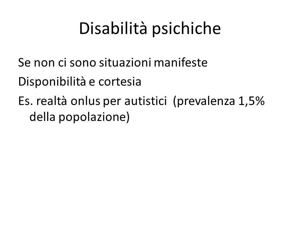 Disabilità psichiche Se non ci sono situazioni manifeste