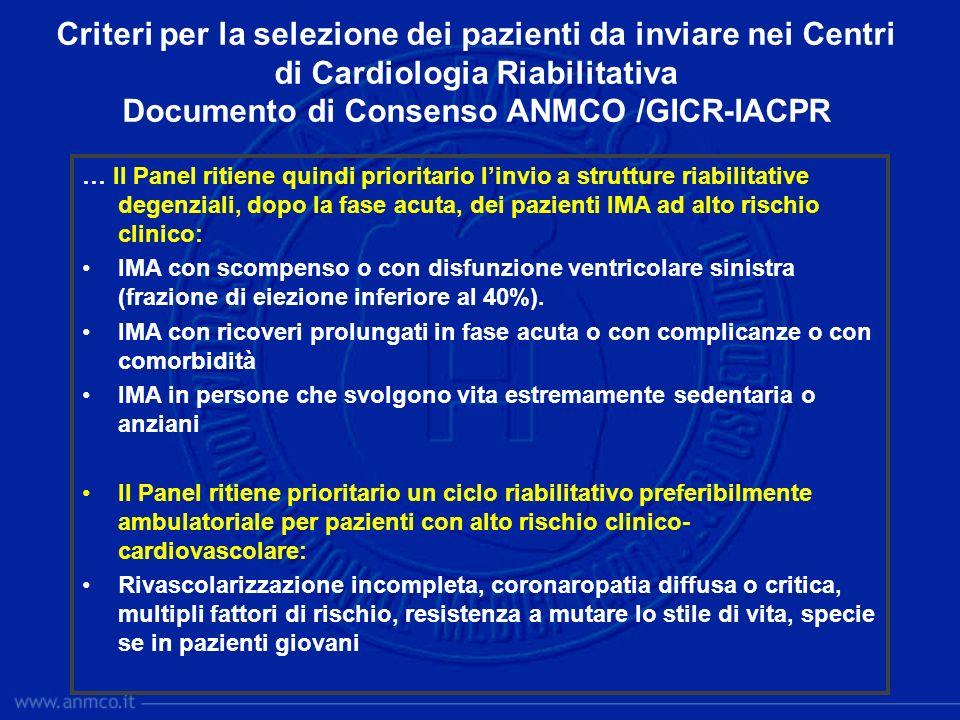 Criteri per la selezione dei pazienti da inviare nei Centri di Cardiologia Riabilitativa Documento di Consenso ANMCO /GICR-IACPR
