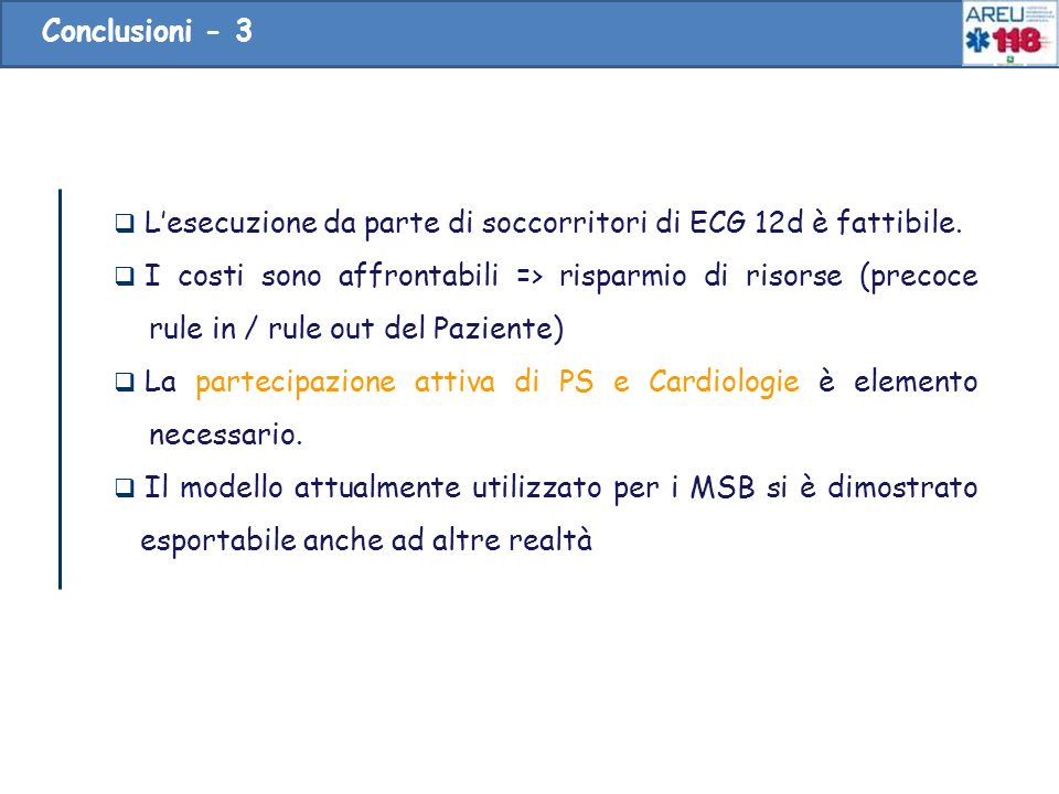 Conclusioni - 3 Conclusioni - 3. L'esecuzione da parte di soccorritori di ECG 12d è fattibile.