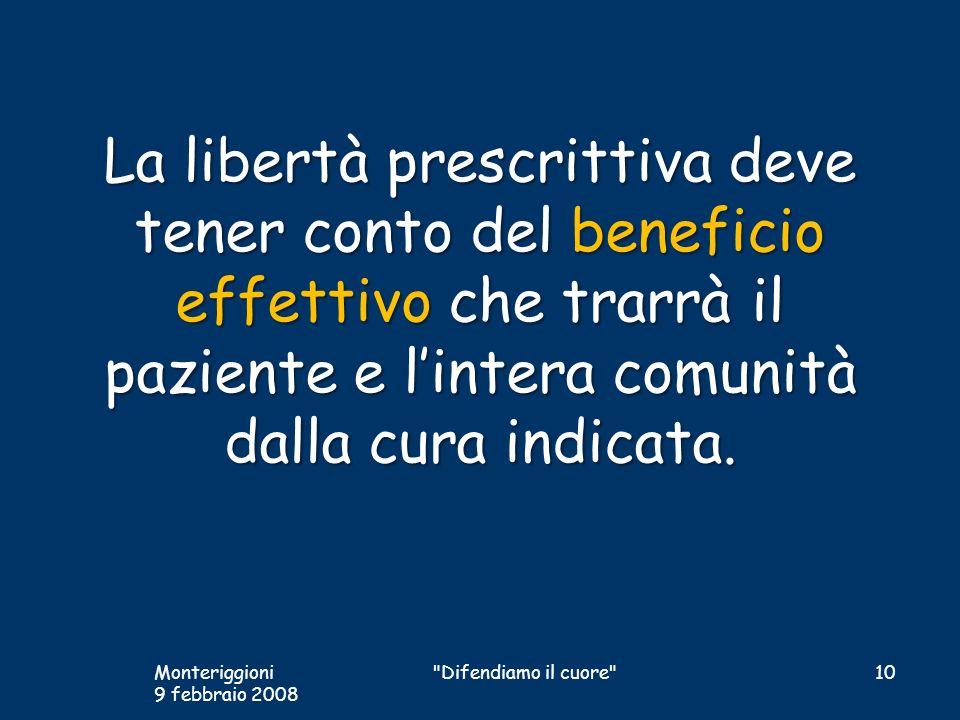 La libertà prescrittiva deve tener conto del beneficio effettivo che trarrà il paziente e l'intera comunità dalla cura indicata.
