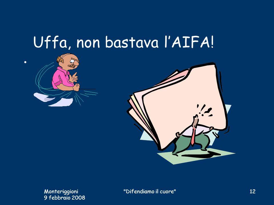 Uffa, non bastava l'AIFA!