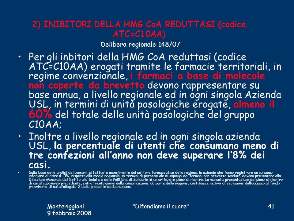 2) INIBITORI DELLA HMG CoA REDUTTASI (codice ATC=C10AA) Delibera regionale 148/07